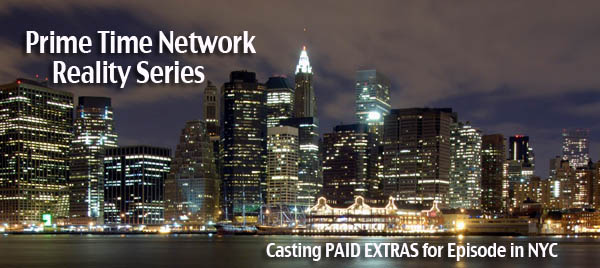 Prime Time Network Reality Series Extras Needed