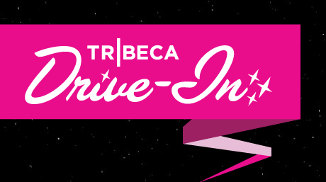 Tribeca Film Festival Drive-In