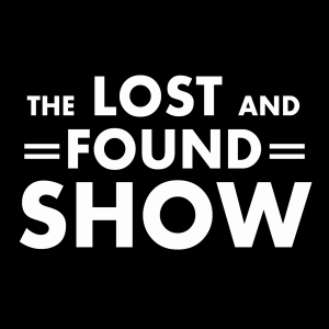 The Lost & Found Show