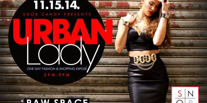 Snob Candy Presents: Urban Lady 1-DAY Fashion & Shopping EXPO