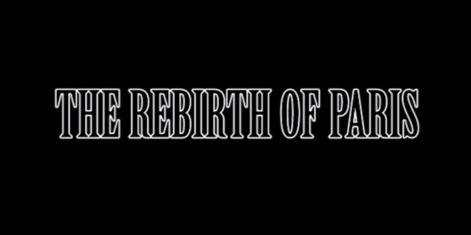 The Rebirth of Paris Documentary