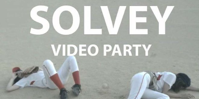 CONNECT PRESENTS: SOLVEY VIDEO PARTY